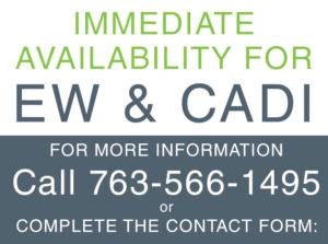 Immediate Availability for EW & CADI: Call 763-566-1495